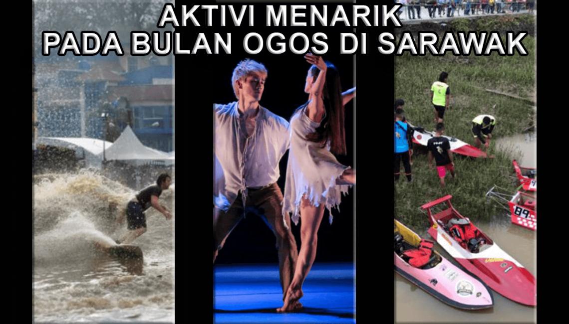 Event menarik Pada Bulan Ogos Di Sarawak