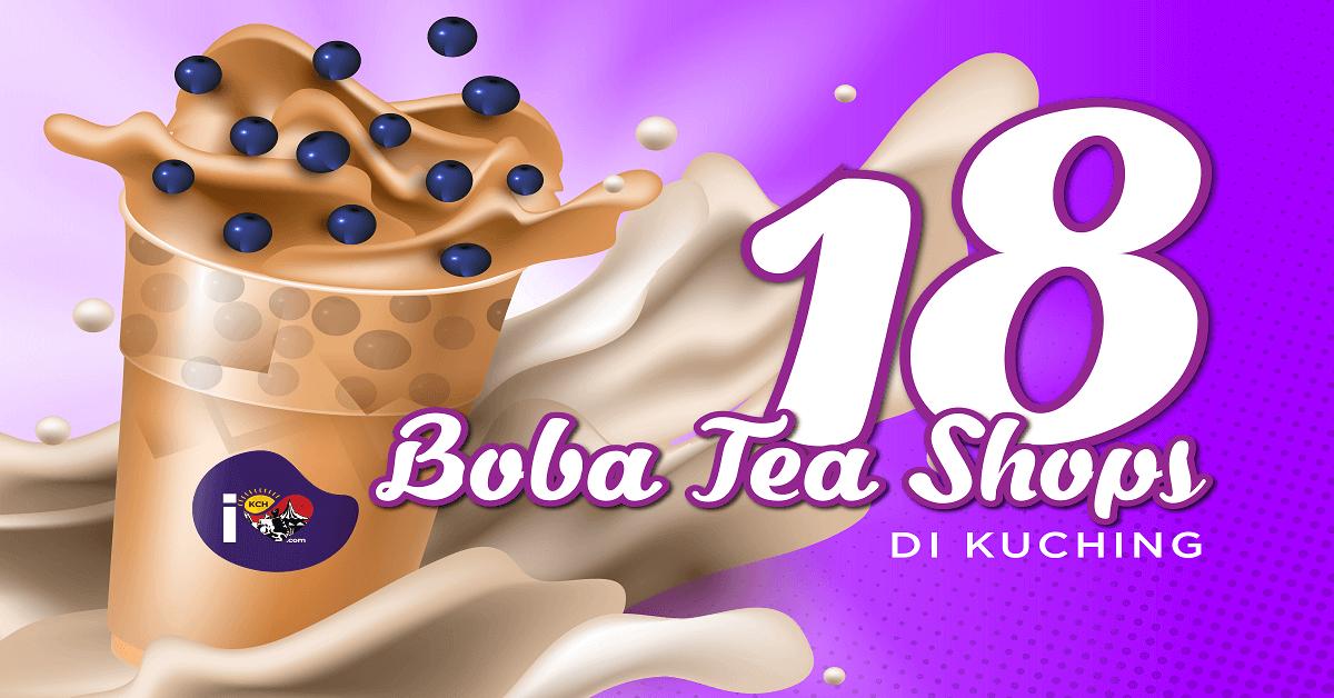 18 Boba Tea Shops Di Kuching Yang Anda Perlu Tahu