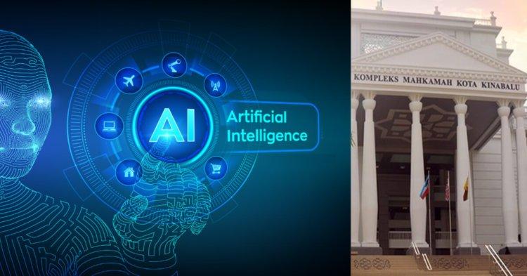 Sabah Negeri Pertama Menggunakan Teknologi Kecerdasan Buatan (AI) Dalam Mahkamah