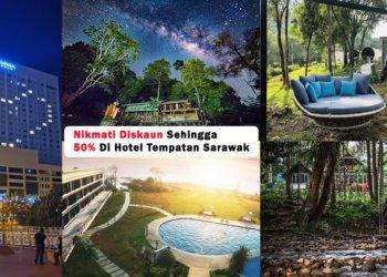 Masa Untuk Rancang Percutian Lokal, Nikmati Diskaun Sehingga 50% Di Hotel Tempatan Sarawak