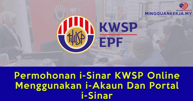 KWSP Tetapkan Permohonan I-Sinar Dalam Talian Dibuka Mulai Hari Ini